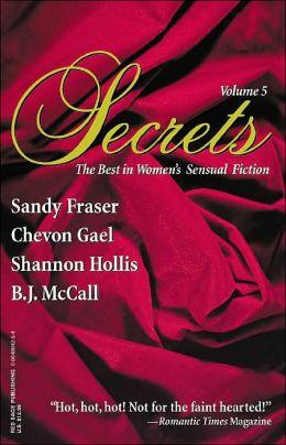 Secrets, Volume 5: The Best in Women's Sensual Fiction