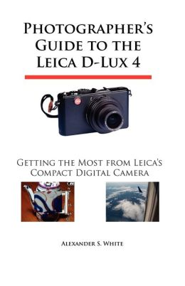 Photographer's Guide To The Leica D-Lux 4