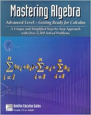 Mastering Algebra : Advanced Level - Getting Ready for Calculus