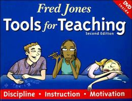 Fred Jones Tools for Teaching: Discipline, Instruction, Motivation [With DVD]