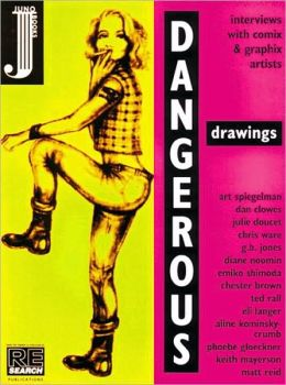 Dangerous Drawings: Interviews from the Subterranean World of Graphic Artists