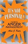 Its Not Personal: A Guide to Anger Management