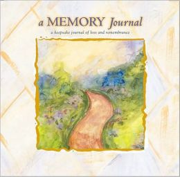 Memory Journal: A Keepsake Journal of Loss and Remembrance