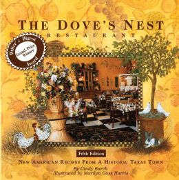 The Dove's Nest Restaurant: New American Recipes from a Historic Texas Town