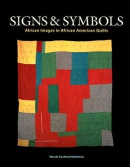Signs and Symbols 2 Ed: African Images in African American Quilts