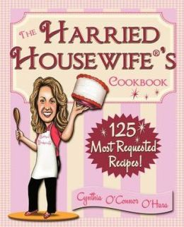 The Harried Housewife's Cookbook: 125 Most Requested Recipes!
