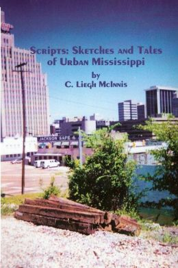 Scripts: Sketches and Tales of Urban Mississippi