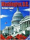 Washington, D. C.: The Nations Capital Viewbook
