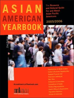 Asian-American Yearbook: A Unique Resource and Referral Guide for and about Asian Pacific Americans