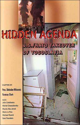 Hidden Agenda: U.S./NATO Takeover of Yugoslavia