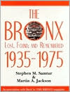 Bronx: Lost, Found, and Remembered 1935-1975