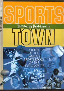 Sports Town: A Look at the Famous Sports Pages of the Pittsburgh Post-Gazette