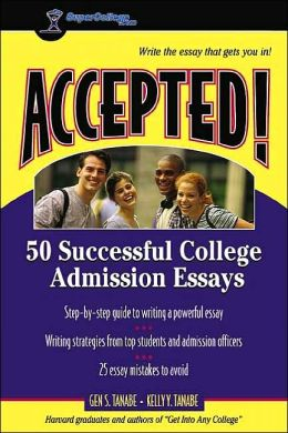 Accepted!: 50 Successful College Admission Essays