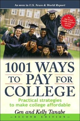 1001 Ways to Pay for College: Practical Strategies to Make College Affordable
