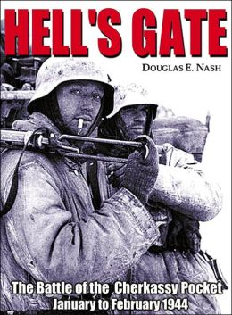 Hell's Gate: The Battle of the Cherkassy Pocket January to February 1944