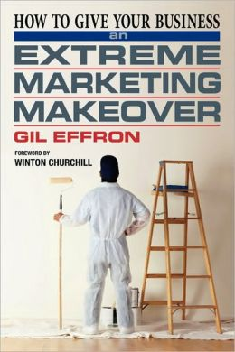How to Give Your Business an Extreme Marketing Makeover