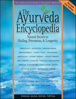Ayurveda Encyclopedia: Natural Secrets to Healing, Prevention, and Longevity