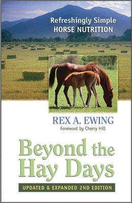 Beyond the Hay Days: Refreshingly Simple Horse Nutrition