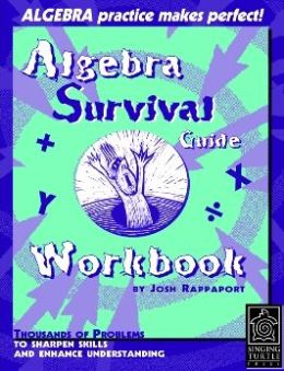 Algebra Survival Guide Workbook: Thousands of Problems to Sharpen Skills and Enhance Understanding