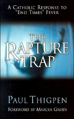 Rapture Trap: A Catholic Response To