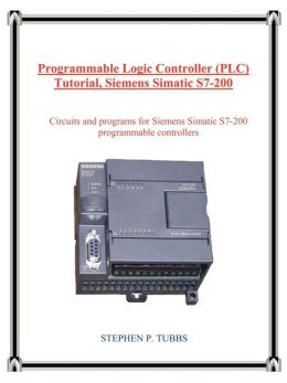 Programmable Logic Controller (PLC) Tutorial, Siemens Simatic S7-200: Circuits and programs for Siemens Simatic S7-200 programmable Controllers