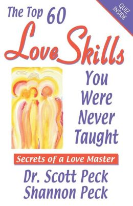Top 60 Love Skills You Were Never Taught: Secrets of a Love Master