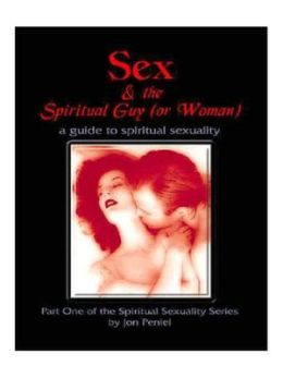 Sex and the Spiritual Guy (or Woman)