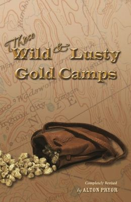 Those Wild and Lusty Gold Camps