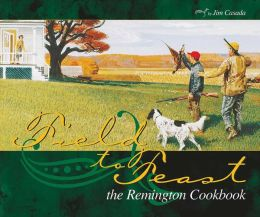 Field to Feast: The Remington Cookbook