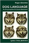 Dog Language: An Encyclopedia of Canine Behaviour