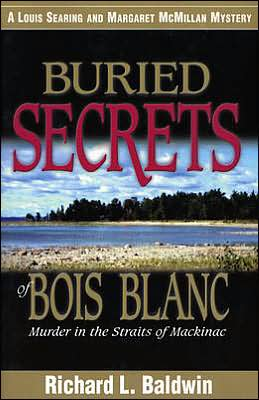 Buried Secrets of Bois Blanc: Murder in the Straits of Mackinac