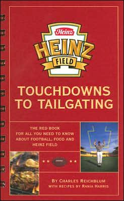 Heinz Field Touchdowns to Tailgating: The Red Book for All You Need to Know about Football, Food and Heinz Field