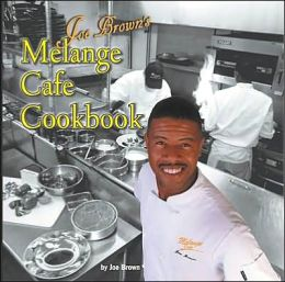 Joe Brown's Melange Cafe Cookbook