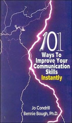 One Hundred One Ways to Improve Your Communication Skills Instantly