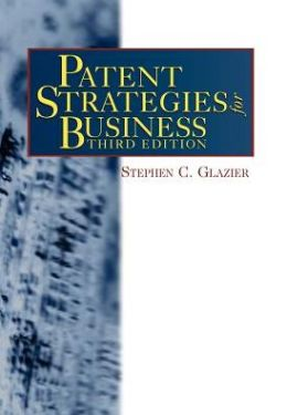 Patent Strategies for Business