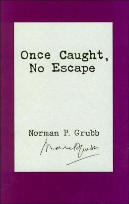 Once Caught, No Escape