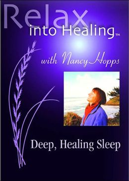 Deep, Healing Sleep (Relax into Healing Series)