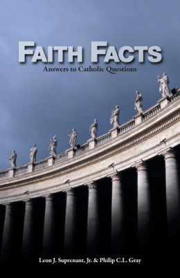 Faith Facts: Answers to Catholic Questions