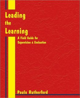 Leading the Learning: A Field Guide for Supervision and Evaluation