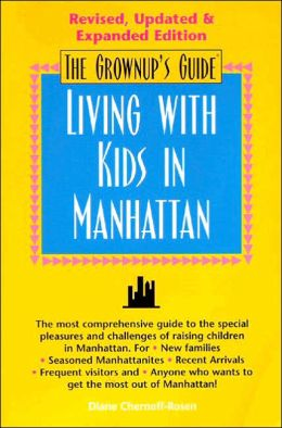 The Grownup's Guide to Living with Kids in Manhattan
