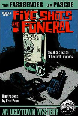 Five Shots and a Funeral: The Short Fiction of Dashiell Loveless