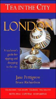 London: A Tea Lover's Guide to Sipping and Shopping in the City