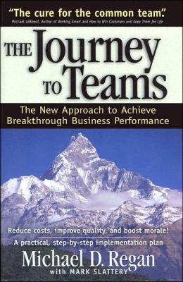 The Journey to Teams: The New Approach to Achieve Breakthrough Business Performance