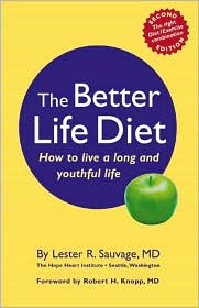 The Better Life Diet: How to Live a Long and Youthful Life