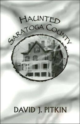Haunted Saratoga County