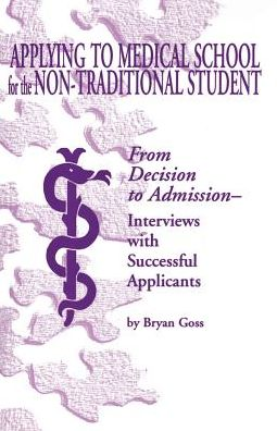 Applying to Medical School For The Non-Traditional Student