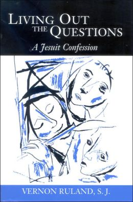 Living Out the Questions: A Jesuit Confession
