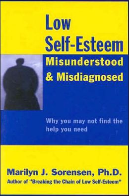 Low Self-Esteem Misunderstood and Misdiagnosed: Why You May Not Find the Help You Need