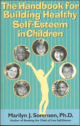 Handbook for Building Healthy Self-Esteem in Children