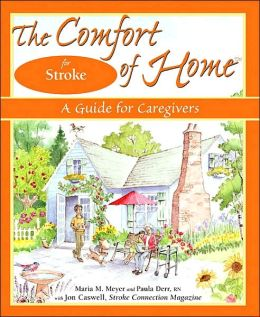 The Comfort of Home for Stroke: A Guide for Stroke Caregivers (Comfort of Home Series)